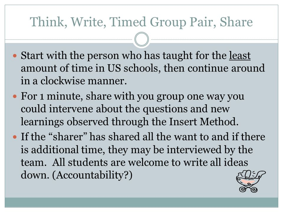 Think, Write, Timed Group Pair, Share