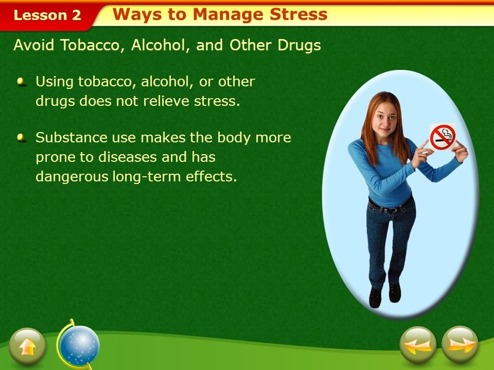 Ways to Manage Stress Avoid Tobacco, Alcohol, and Other Drugs