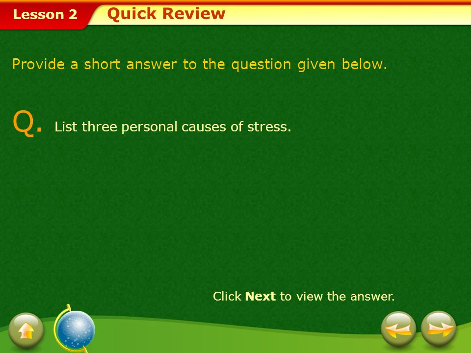 Q. List three personal causes of stress.