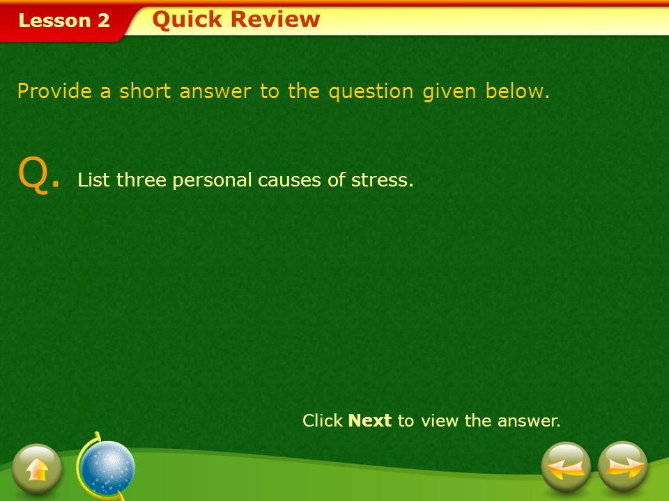 Q. List three personal causes of stress.