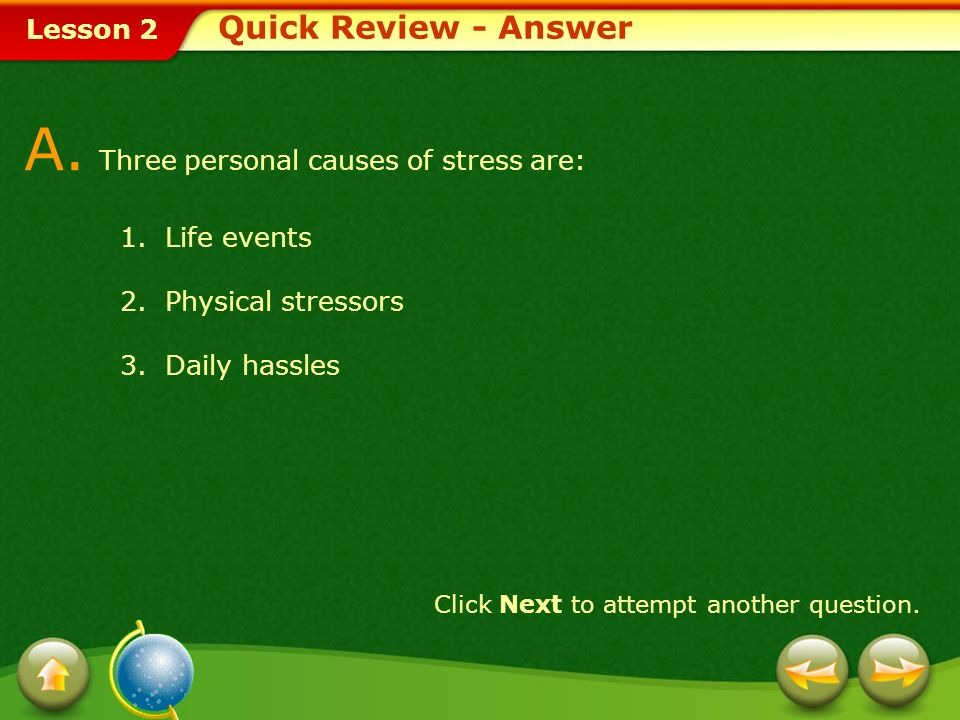 A. Three personal causes of stress are: