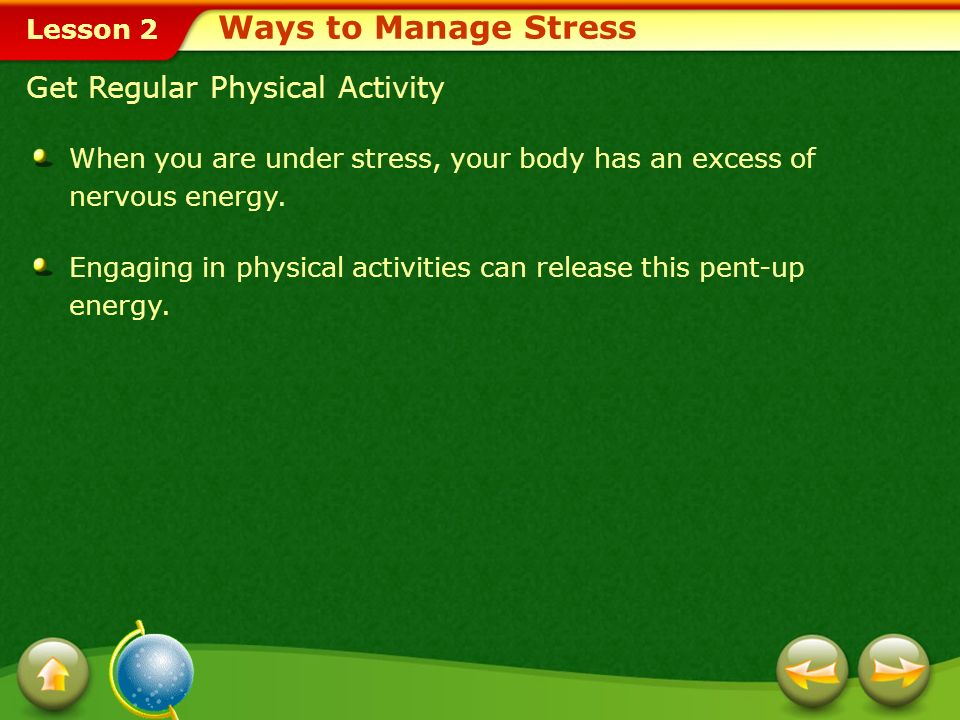 Ways to Manage Stress Get Regular Physical Activity