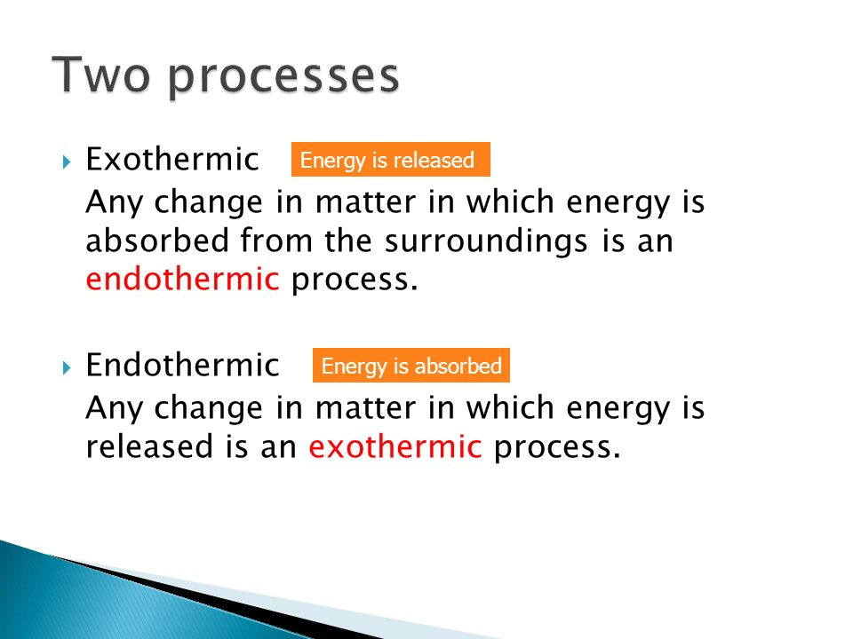 Two processes Exothermic