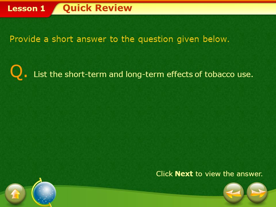 Q. List the short-term and long-term effects of tobacco use.