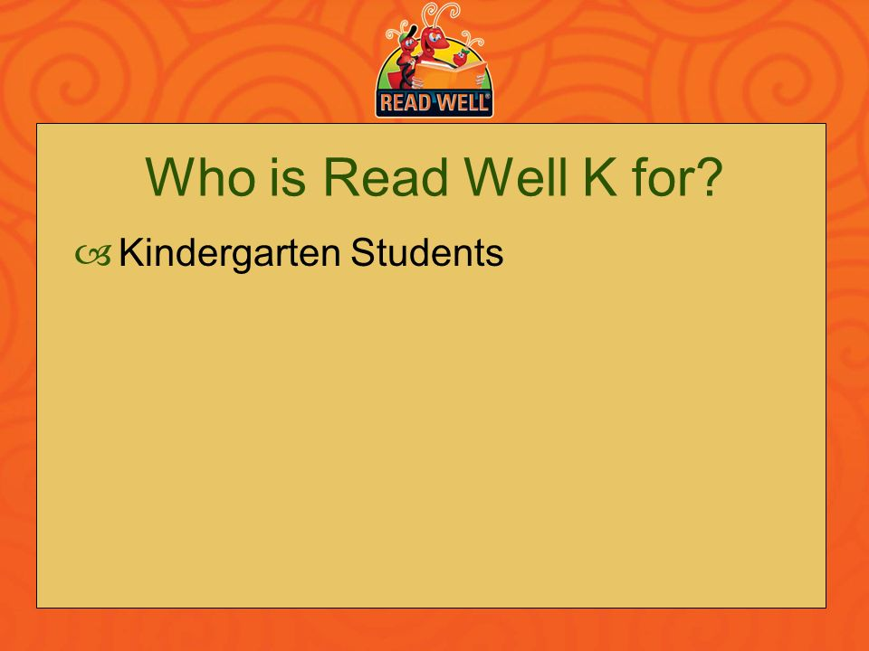 Who is Read Well K for Kindergarten Students