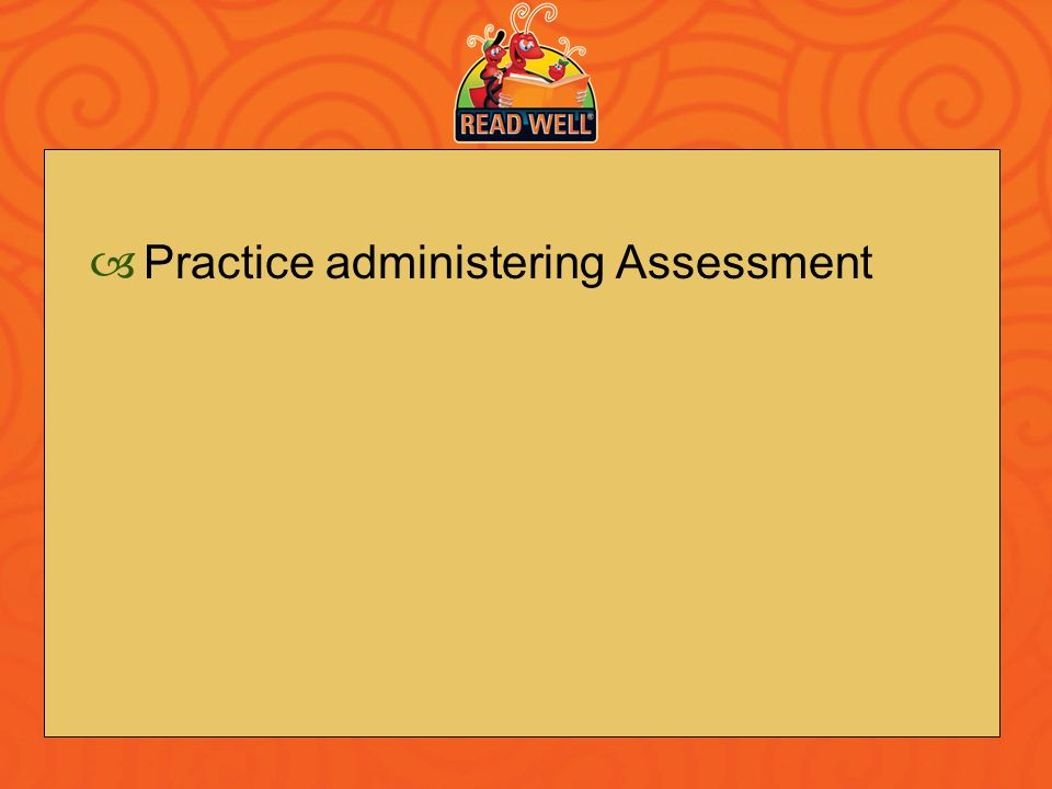 Practice administering Assessment