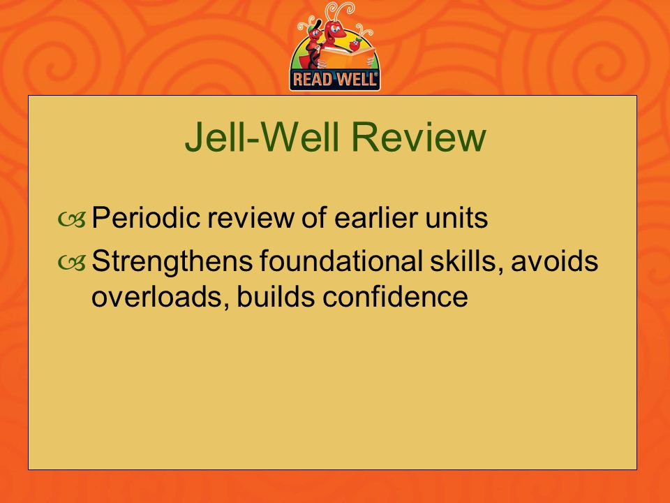 Jell-Well Review Periodic review of earlier units