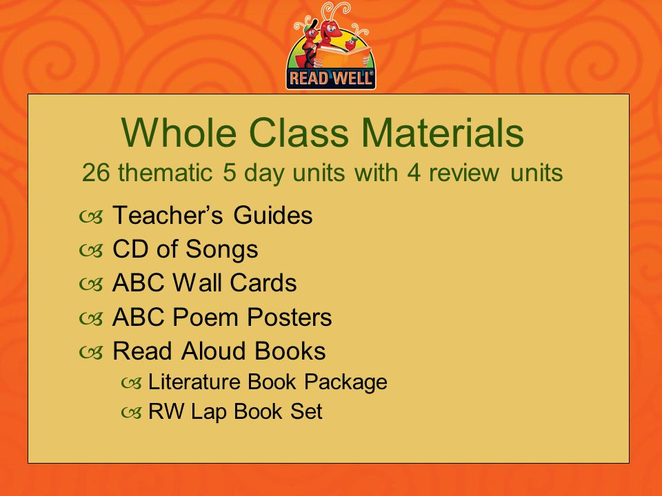Whole Class Materials 26 thematic 5 day units with 4 review units