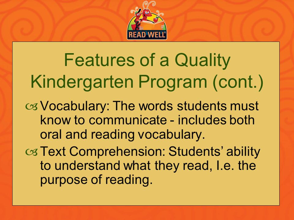 Features of a Quality Kindergarten Program (cont.)