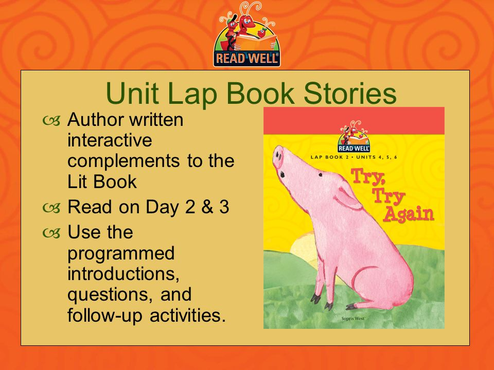 Unit Lap Book Stories Author written interactive complements to the Lit Book. Read on Day 2 & 3.