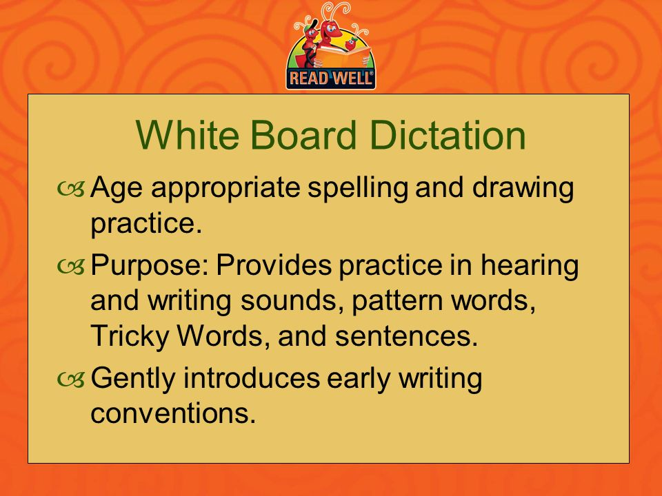 White Board Dictation Age appropriate spelling and drawing practice.