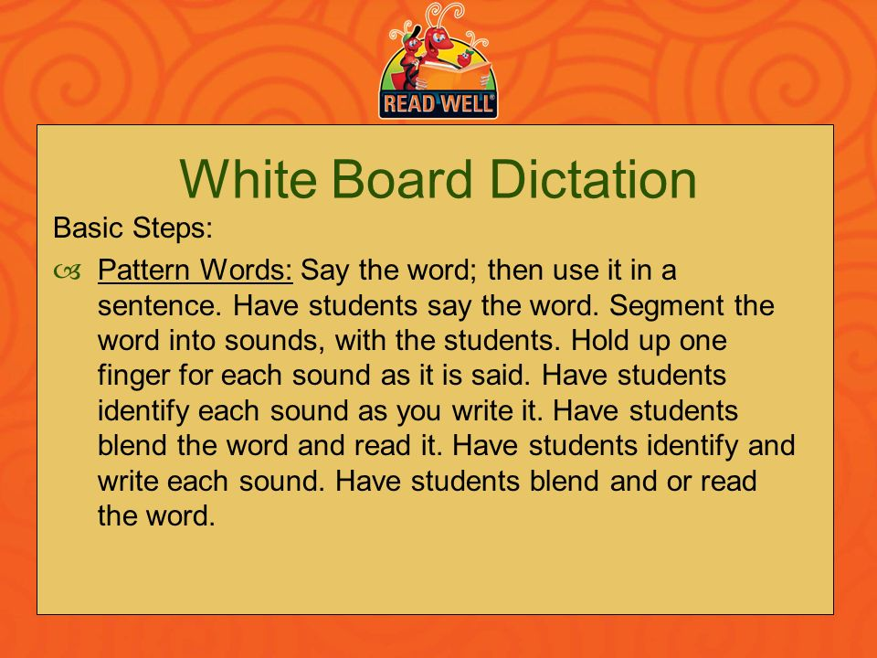 White Board Dictation Basic Steps: