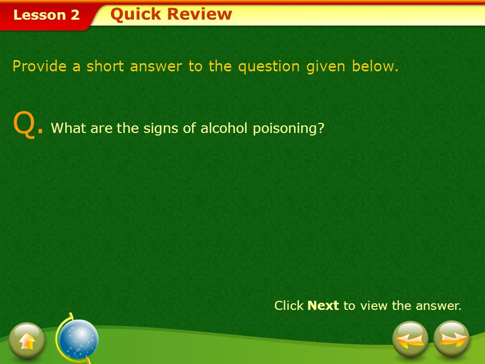 Q. What are the signs of alcohol poisoning