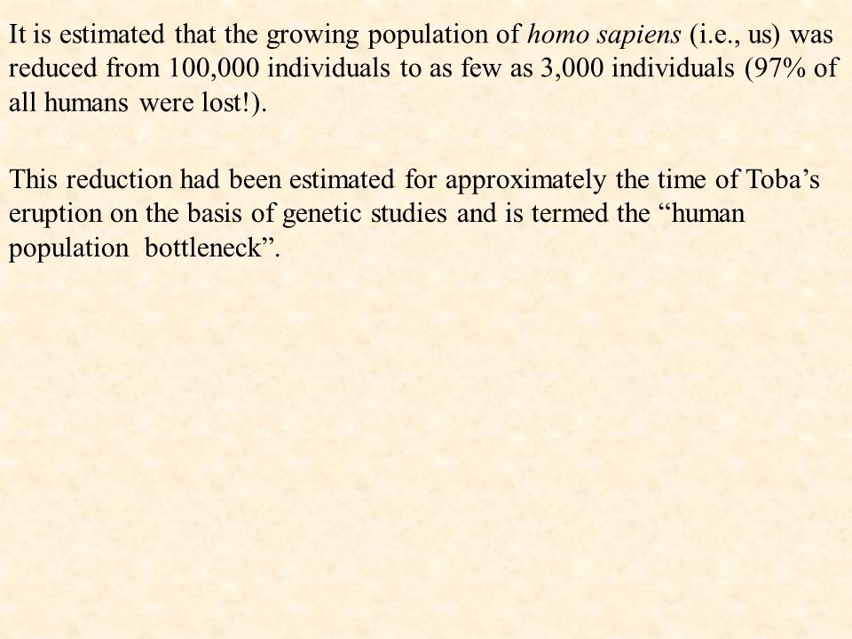 It is estimated that the growing population of homo sapiens (i. e