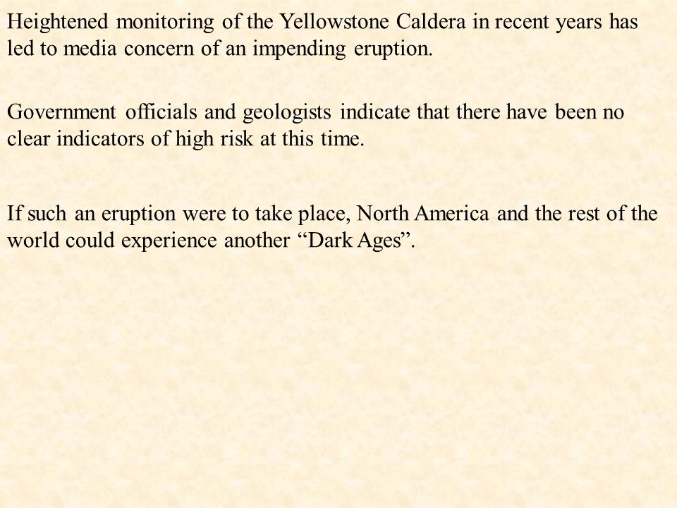 Heightened monitoring of the Yellowstone Caldera in recent years has led to media concern of an impending eruption.