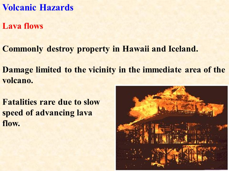 Volcanic Hazards Lava flows