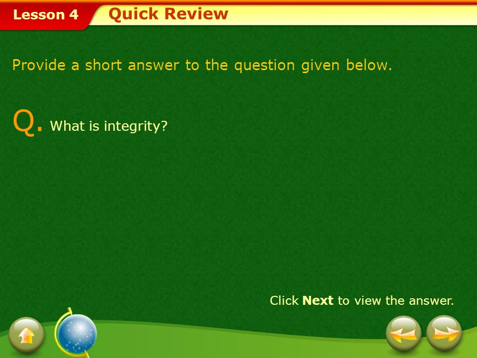 Q. What is integrity Quick Review