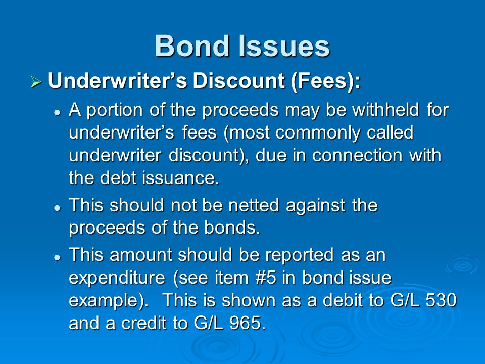 Bond Issues Underwriter's Discount (Fees):