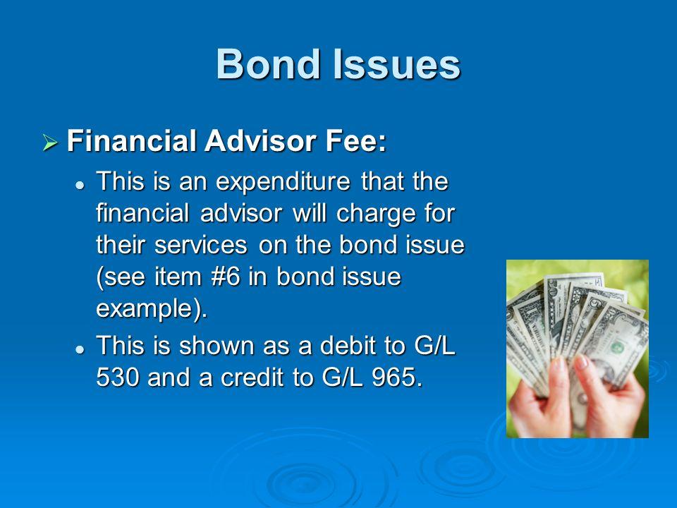 Bond Issues Financial Advisor Fee: