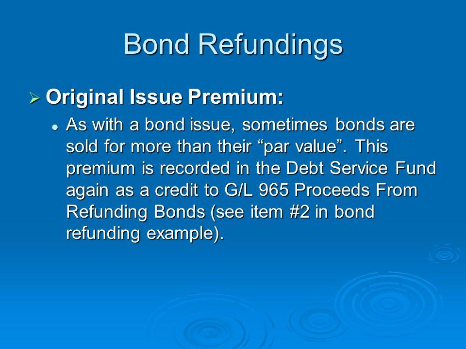 Bond Refundings Original Issue Premium: