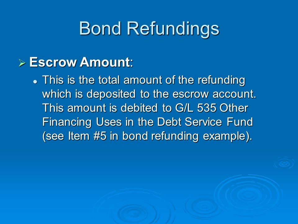 Bond Refundings Escrow Amount: