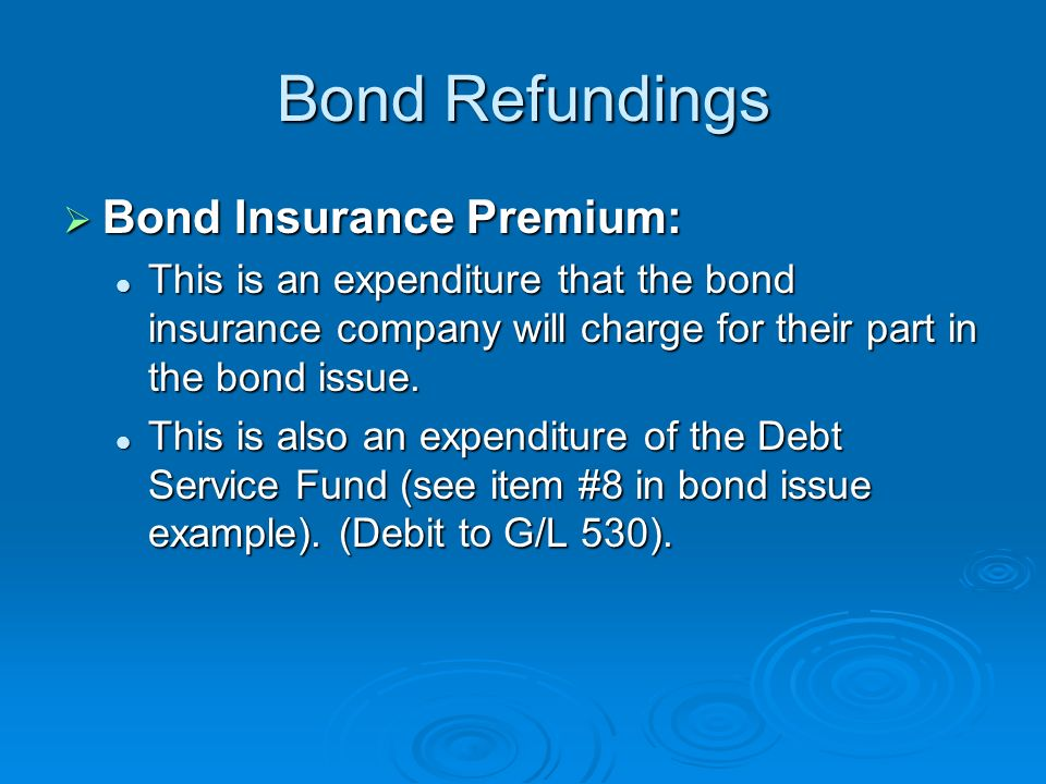 Bond Refundings Bond Insurance Premium:
