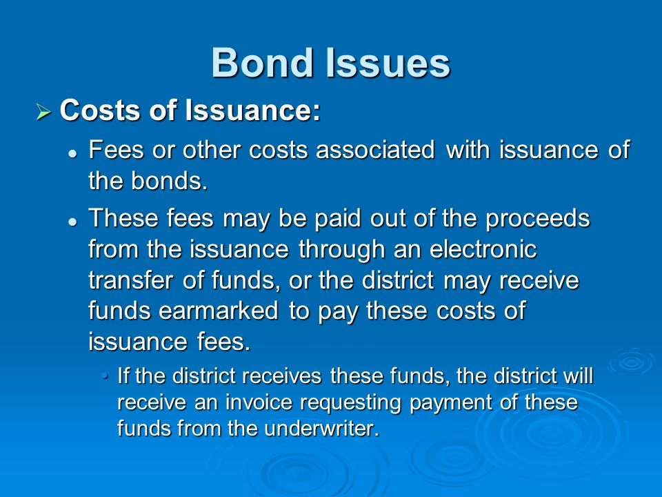 Bond Issues Costs of Issuance: