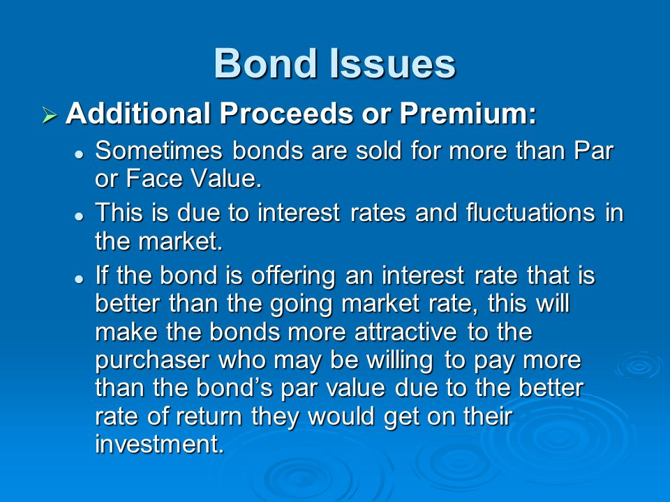 Bond Issues Additional Proceeds or Premium: