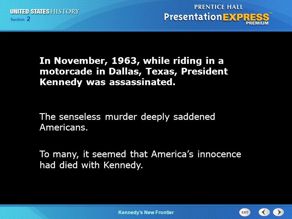 The senseless murder deeply saddened Americans.