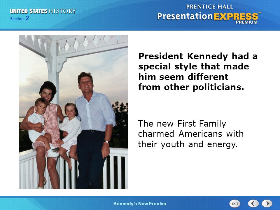 President Kennedy had a special style that made him seem different from other politicians.