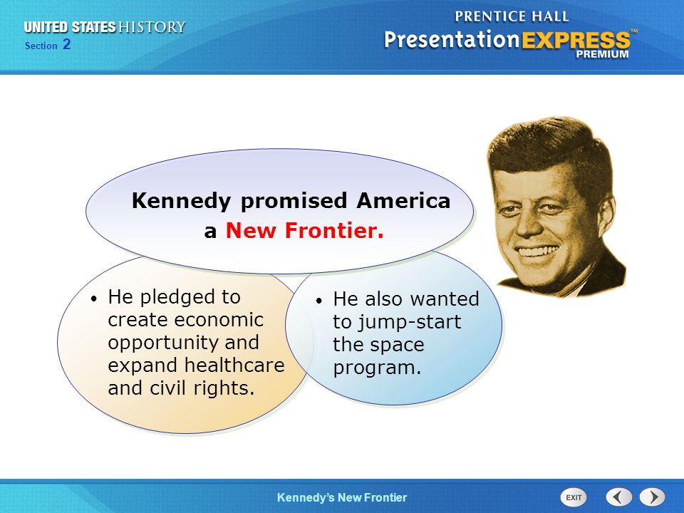 Kennedy promised America a New Frontier.