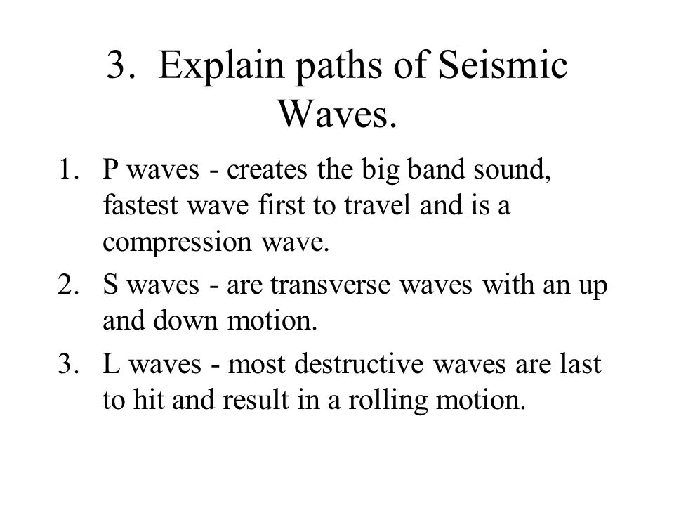 3. Explain paths of Seismic Waves.