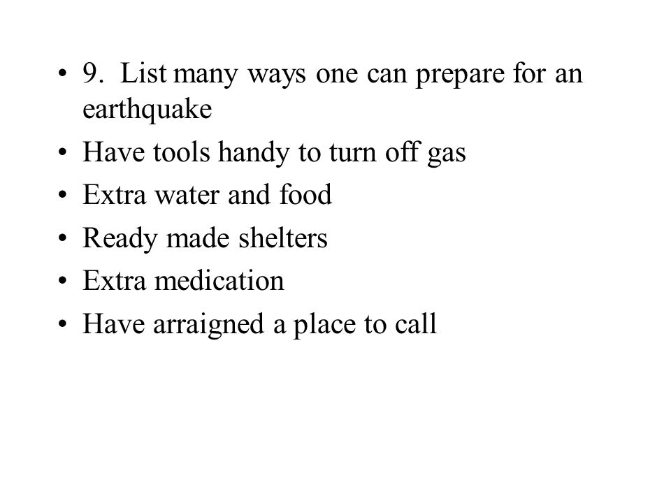 9. List many ways one can prepare for an earthquake