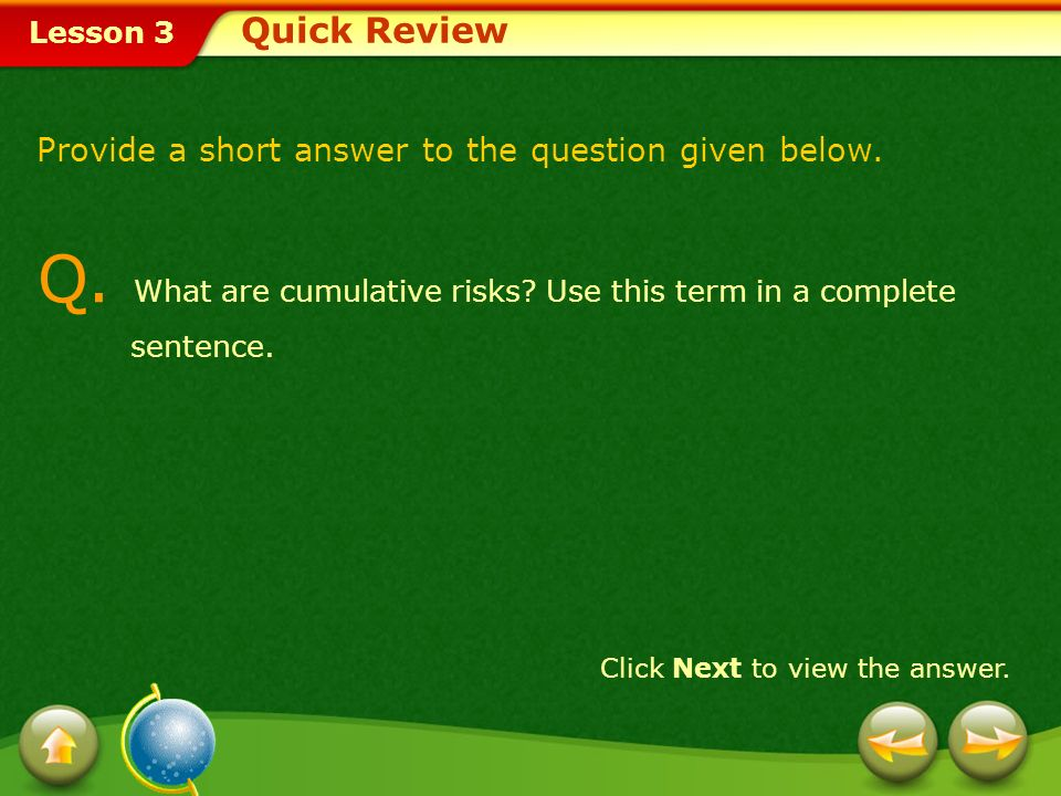 Q. What are cumulative risks Use this term in a complete sentence.