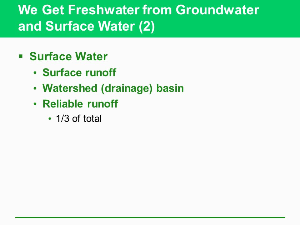 We Get Freshwater from Groundwater and Surface Water (2)