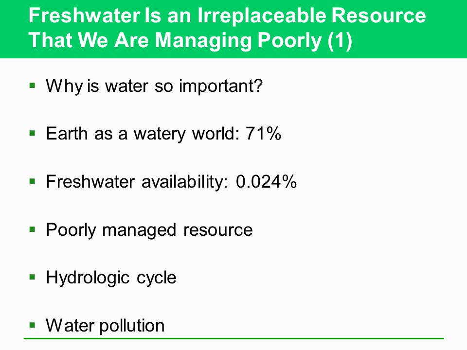 Freshwater Is an Irreplaceable Resource That We Are Managing Poorly (1)