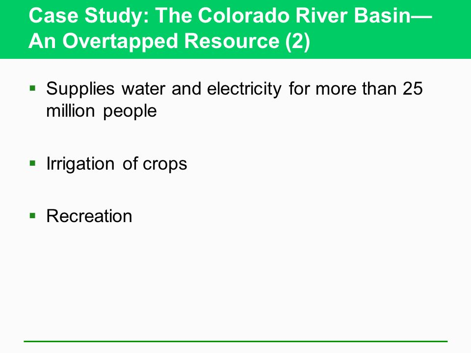 Case Study: The Colorado River Basin— An Overtapped Resource (2)