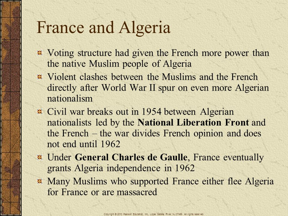 France and Algeria Voting structure had given the French more power than the native Muslim people of Algeria.