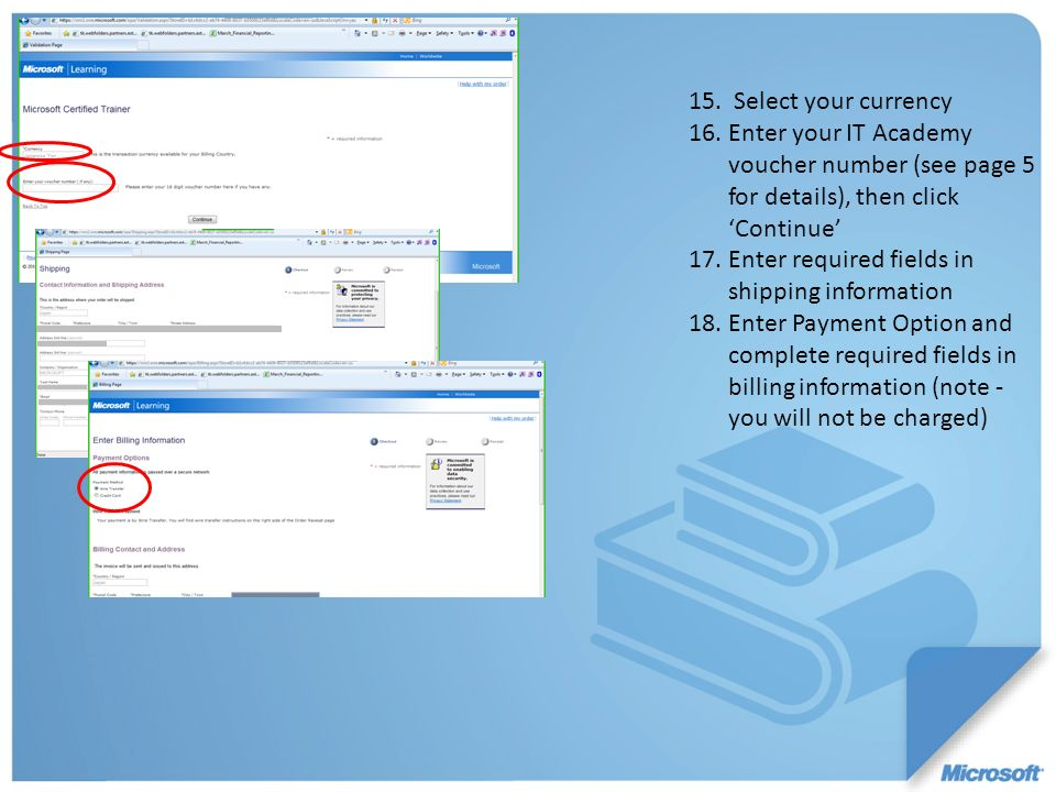 15. Select your currency Enter your IT Academy voucher number (see page 5 for details), then click 'Continue'
