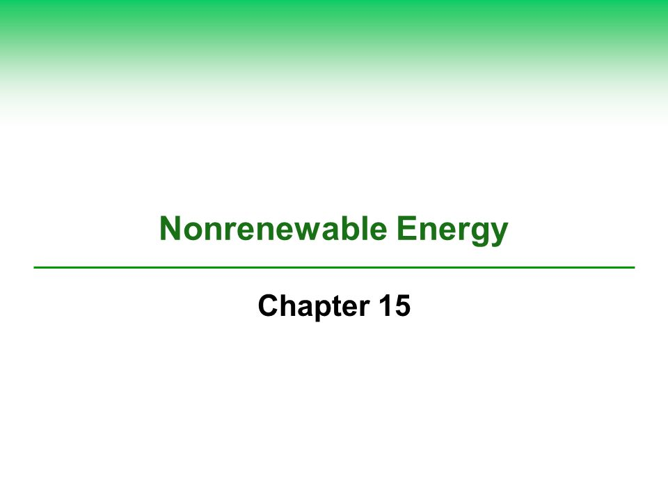 Nonrenewable Energy Chapter 15