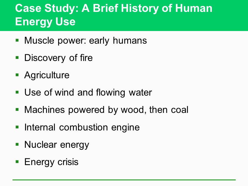 Case Study: A Brief History of Human Energy Use