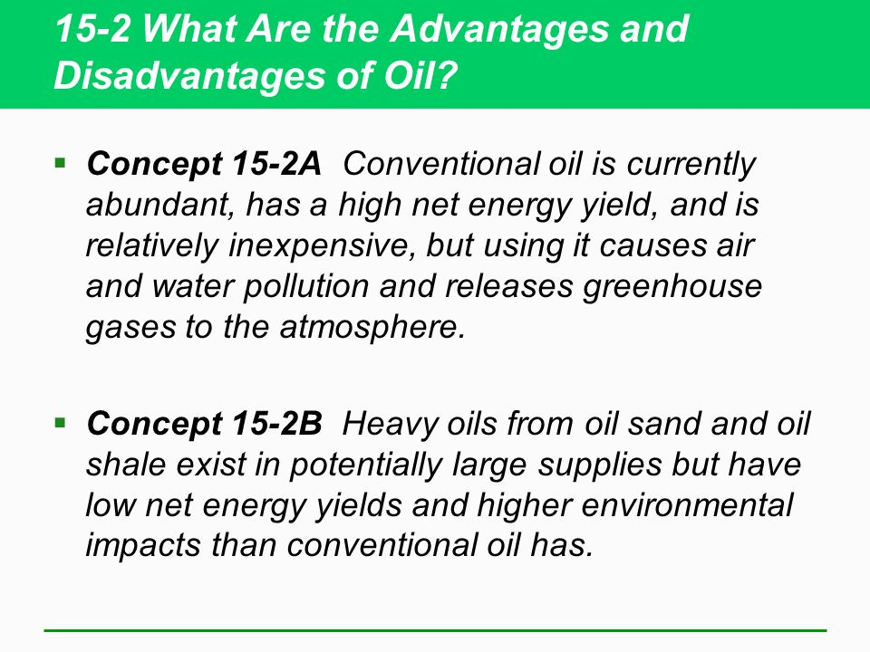 15-2 What Are the Advantages and Disadvantages of Oil