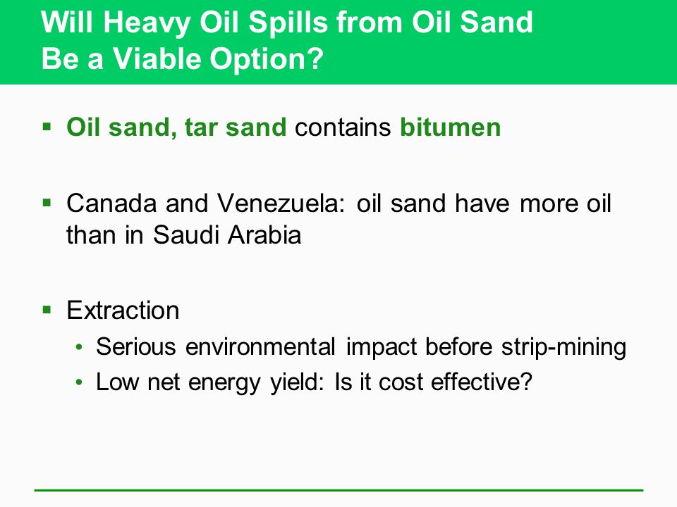 Will Heavy Oil Spills from Oil Sand Be a Viable Option