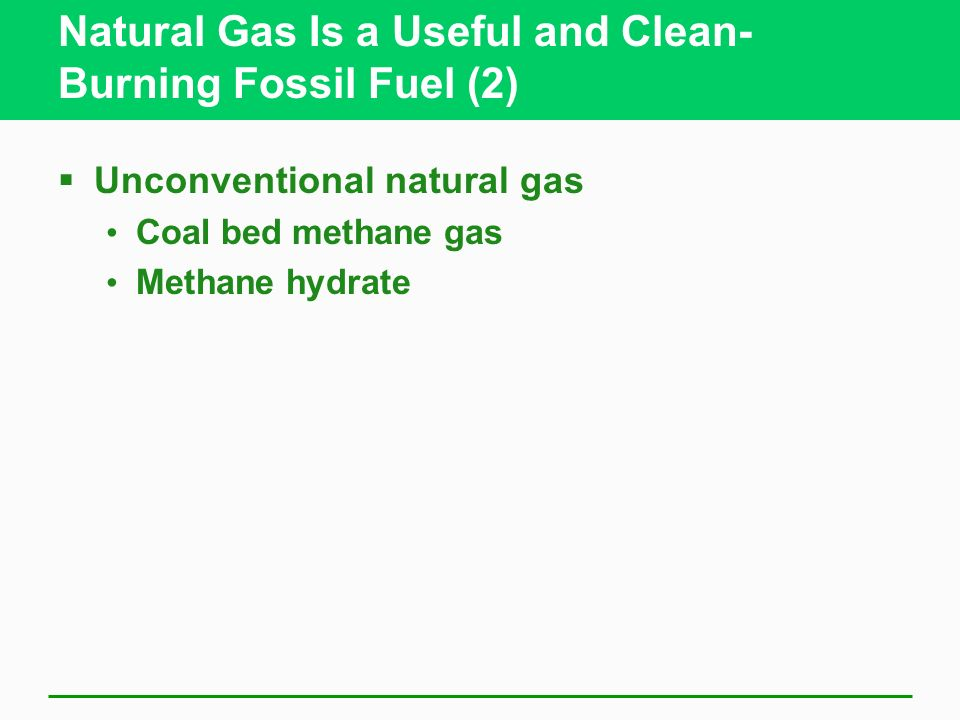 Natural Gas Is a Useful and Clean-Burning Fossil Fuel (2)