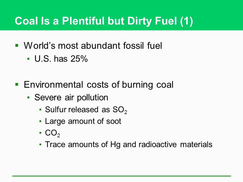 Coal Is a Plentiful but Dirty Fuel (1)