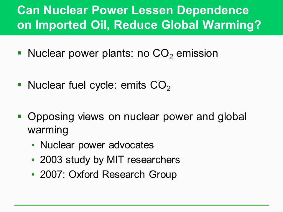 Can Nuclear Power Lessen Dependence on Imported Oil, Reduce Global Warming
