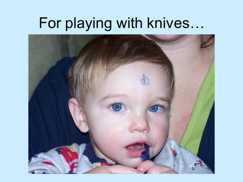 For playing with knives…