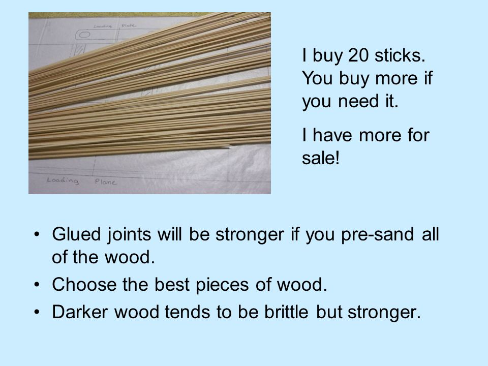 I buy 20 sticks. You buy more if you need it.