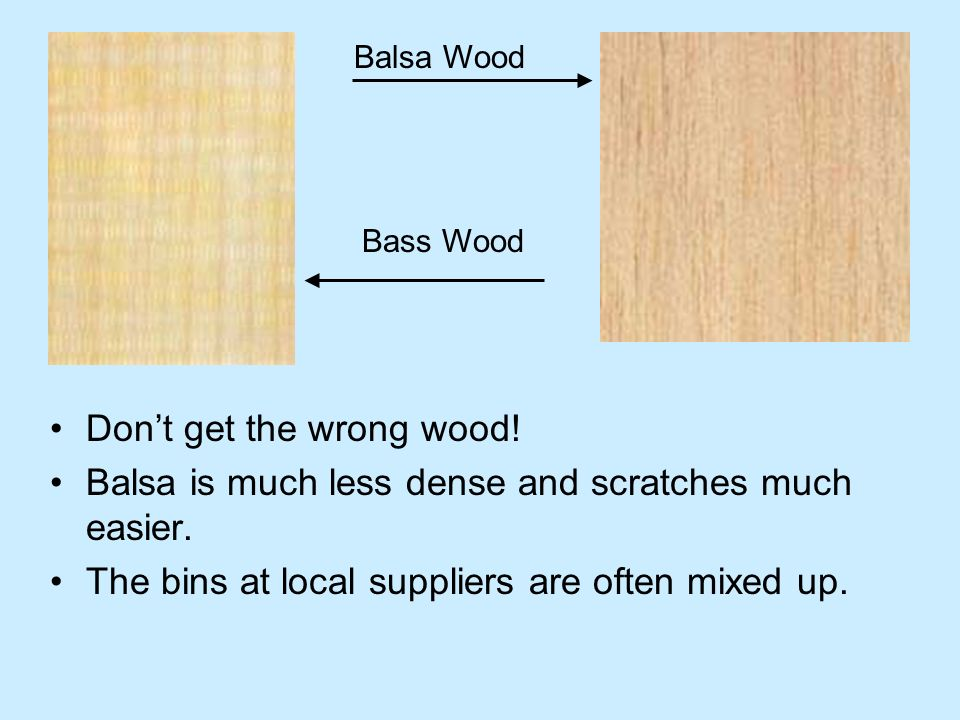 Don't get the wrong wood!