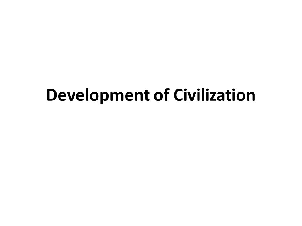 Development of Civilization